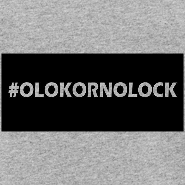 #OLOKORNOLOCK