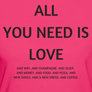 All you need is love ... and wifi - Frauen Bio-T-Shirt