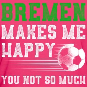 MAKES ME HAPPY Bremen - Frauen Bio-T-Shirt