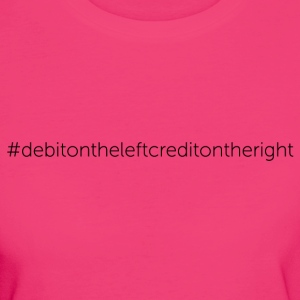 Debit on the Left, Credit on the Right - Women's Organic T-shirt