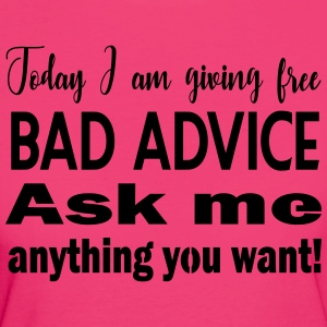 Free bad advice - just today ^^ - Women's Organic T-shirt