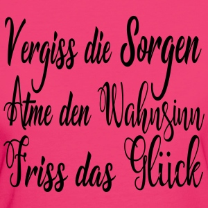 Vergiss die Sorgen - Frauen Bio-T-Shirt