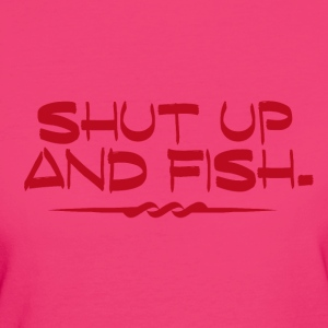Shut Up and Fish - Fishing Addict - Frauen Bio-T-Shirt