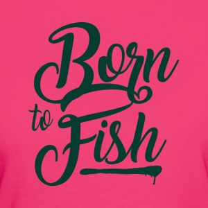 Born to Fish - Fishing - Frauen Bio-T-Shirt