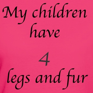My children have 4 legs and fur - Women's Organic T-shirt