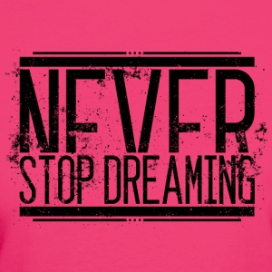 NeverStop Dreaming Alt 001 AllroundDesigns - Women's Organic T-shirt