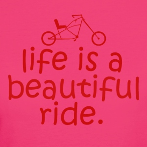 Life a beautiful Ride - Frauen Bio-T-Shirt