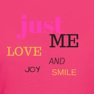 JUST ME, LOVE, JOY AND SMILE - Women's Organic T-shirt