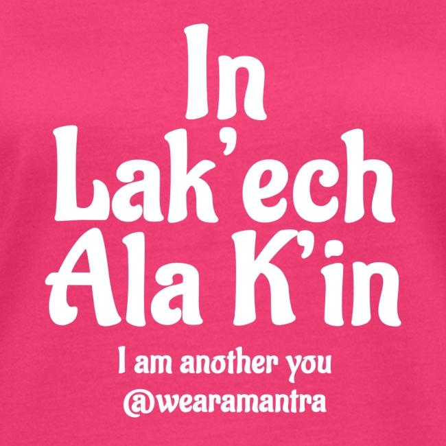 In Lak'ech ala K'in 2 white