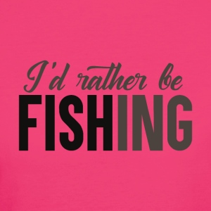 Rather be Fishing - Women's Organic T-shirt