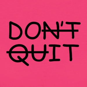 Non Quit Do It - T-shirt ecologica da donna