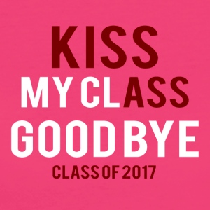 High School / laurea: Kiss Ass - Kiss my Class - T-shirt ecologica da donna