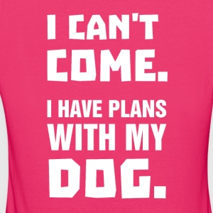 I Can't Come - I Have Plans With My Dog - Frauen Bio-T-Shirt