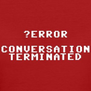 ?ERROR CONVERSATION TERMINATED - Women's Organic T-shirt