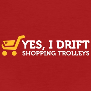Yes! I Drift With Shopping Cart In The Supermarket - Women's Organic T-shirt