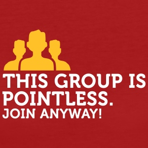 This Group Is Pointless. Join Anyway! - Women's Organic T-shirt