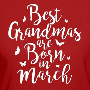 Best Grandmas are born in March - Women's Organic T-shirt