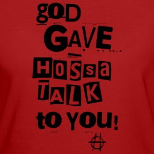 God gave Hossa Talk - Women's Organic T-shirt