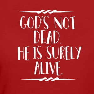 God is Alive - Believe - Women's Organic T-shirt