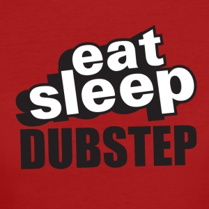 Eat Sleep Dubstep - Organic damer