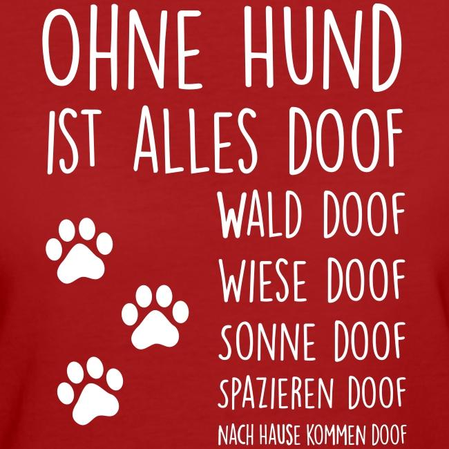 Vorschau: Ohne Hund ist alles doof - Frauen Bio-T-Shirt