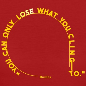 you can only lose what you cling to. - Women's Organic T-shirt