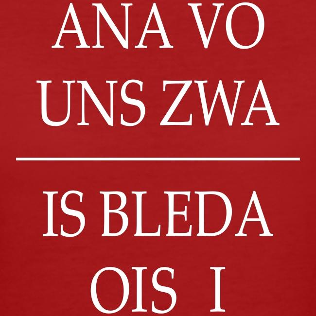 Vorschau: ana vo uns zwa is bleda ois i - Frauen Bio-T-Shirt
