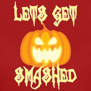 Halloween: Let 's Get Smashed - T-shirt Bio Femme