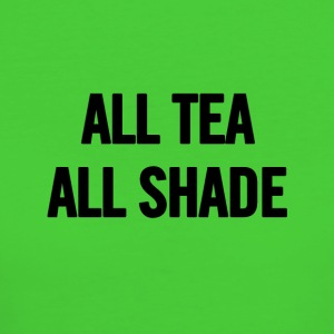 All Tea All Shade Black - Women's Organic T-shirt