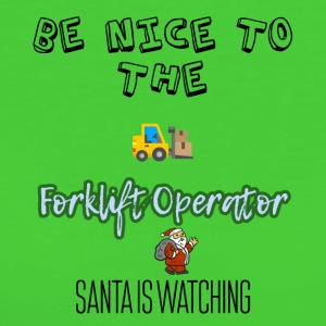 Be nice to the forklift operator Santa is watching - Women's Organic T-shirt