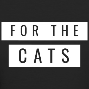 Cats - For The Cats - Women's Organic T-shirt