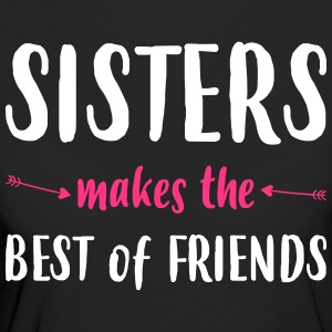 Sisters makes the best of friends - Women's Organic T-shirt