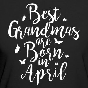 Best Grandmas are born in April - Frauen Bio-T-Shirt