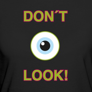 Dont Look! - Vrouwen Bio-T-shirt