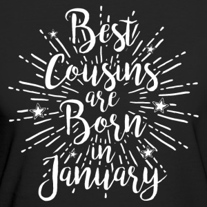 Best cousins are born in January - Frauen Bio-T-Shirt