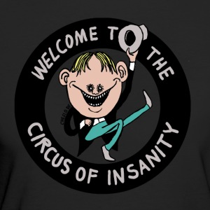 Welcom to the Circus of Insanity by Cheslo - Frauen Bio-T-Shirt