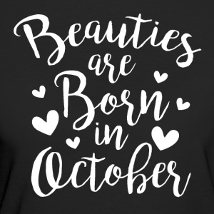 Beauties are born in October - Frauen Bio-T-Shirt