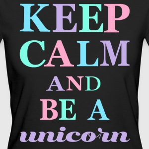 KEEP CALM AND BE A UNICORN - Frauen Bio-T-Shirt