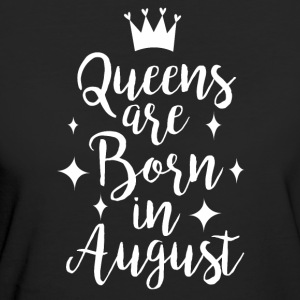 Queens are born in August - Women's Organic T-shirt