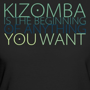Kizomba is the beginning of anything you want - Women's Organic T-shirt