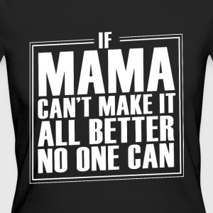 Mums can do anything better - Women's Organic T-shirt