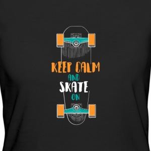Keep Calm and Skate On Skateboarding t-shirt Tea - Økologisk T-skjorte for kvinner