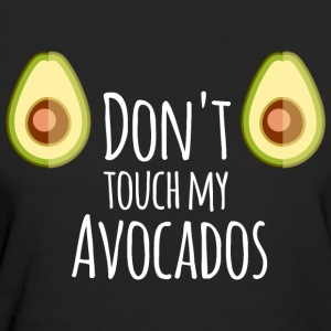 do not touch my avocados - Frauen Bio-T-Shirt