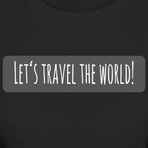 lets travel the world - Frauen Bio-T-Shirt