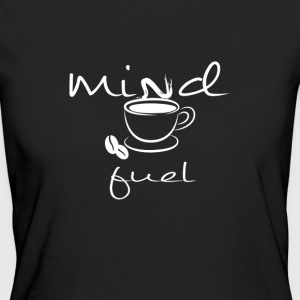 A cup of coffee is fuel for the mind - Women's Organic T-shirt