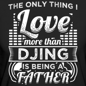 DJ THE ONLY THING I'M LOVING THAN DJING FATHER - Women's Organic T-shirt
