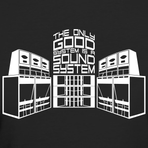 THE ONLY GOOD SYSTEM IS A SOUNDSYSTEM - Frauen Bio-T-Shirt