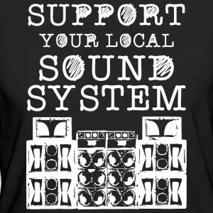 support you local soundsystem - Frauen Bio-T-Shirt