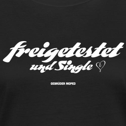 Freigetestet und Single - Frauen Bio-T-Shirt