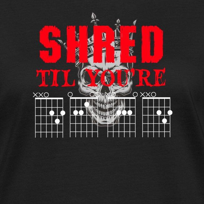 Shred til Dead Chords